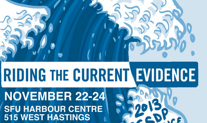 Riding the Current Evidence 6th Annual Canadian Students for Sensible Drug Policy (CSSDP) National Conference